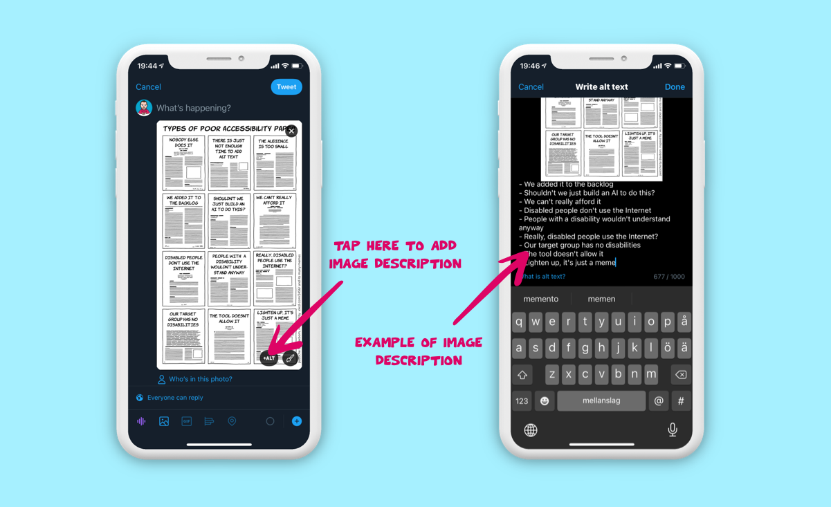 """Two iPhones. The first one displays a tweet being composed with an imge and an arrow pointing to ALT button, labelled with """"Tap here to add image description."""" The second one displays the same tweet where an image description is being added. An arrow points to the description, labelled """"Example of image description""""."""